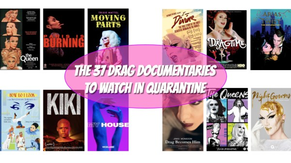 The 37 Drag Documentaries To Watch In Quarantine 30