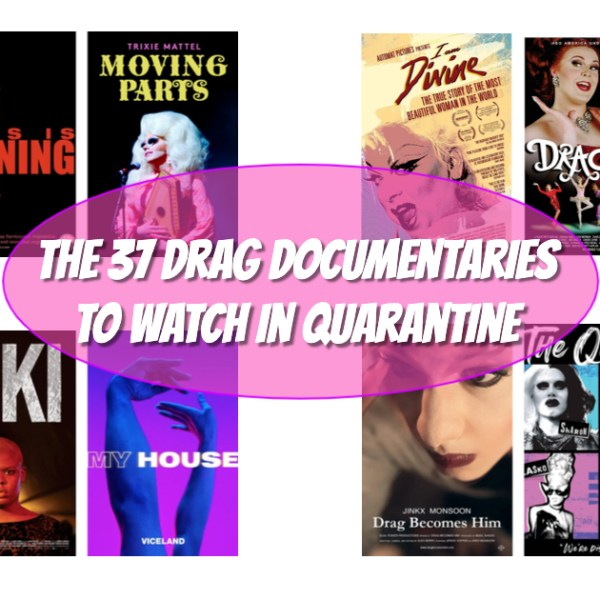The 37 Drag Documentaries To Watch In Quarantine 89