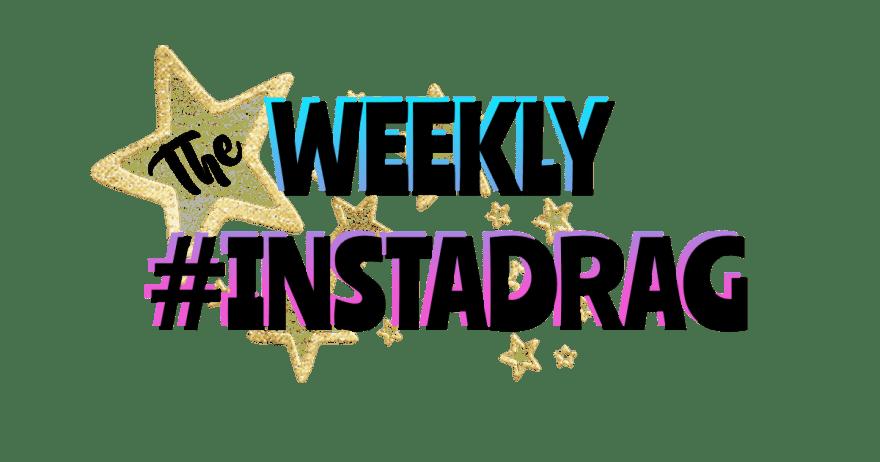 THE WEEKLY INSTADRAG: 02/15/21 3