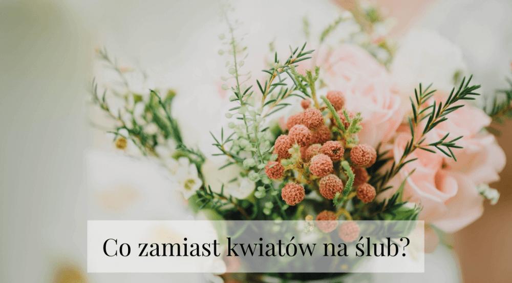 Co zamiast kwiatów na ślub – 6 propozycji. Jedna wygrywa!