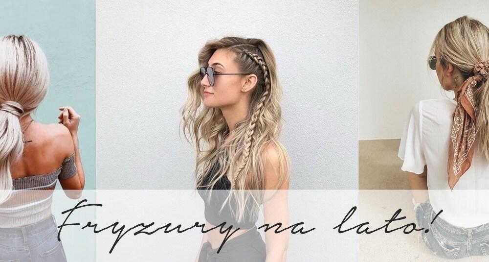 Najlepsze fryzury na lato