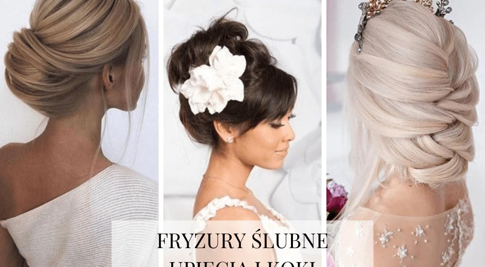 Fryzury ślubne i weselne – uniwersalne upięcia i koki