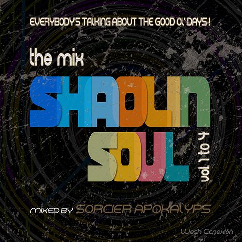 Wesh Conexion - the mix Shaolin Soul (vol.1 to 4) (by Sorcier Apokalyps)