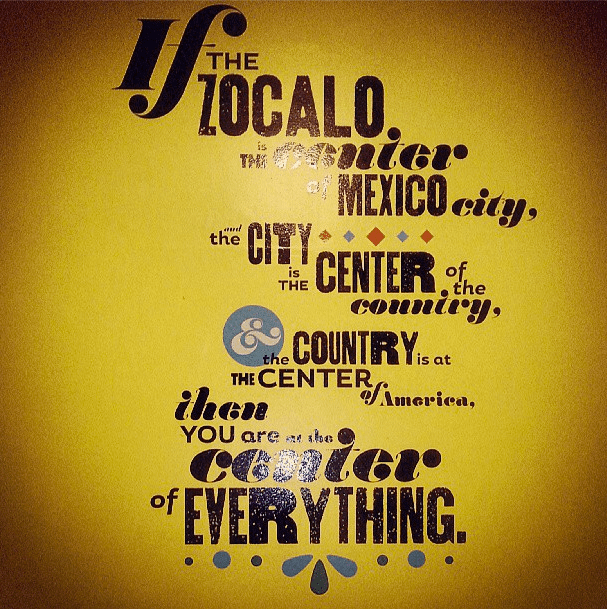 Zocalo is the Center