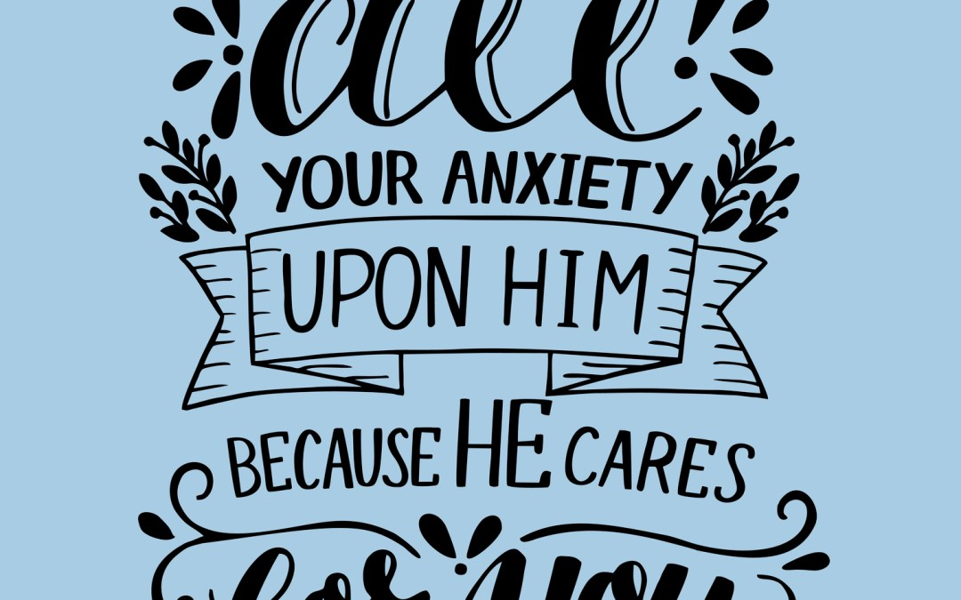 I cast all my cares on Him!