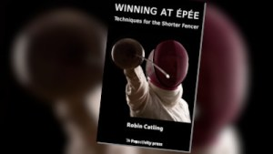 Winning at Épée: Techniques for the Shorter Fencer available on Amazon NOW