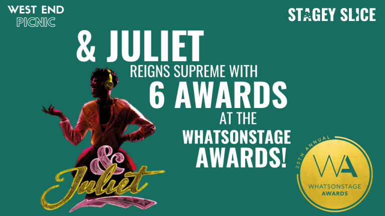 & Juliet reigns supreme at the 20th Annual WhatsOnStage Awards
