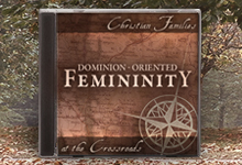 Dominion-Oriented Femininity