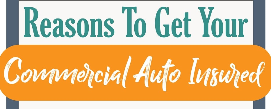 Reasons to Get Your Commerical Auto Insured