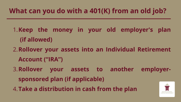 What can you do with a 401(K) from an old job?