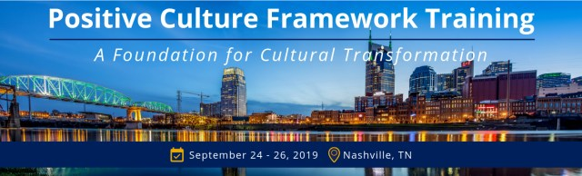 Banner announcing Positive Culture Framework Training to be held September 24 to 26, 2019 in Nashville, TN and showing photo of downtown Nashville