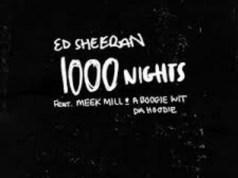 1000-nights-ed-sheeran-ft-meek-mill-a-boogie-wit-da-hoodie-westernwap.com