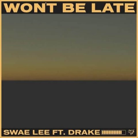 wont-be-late-swae-lee-ft-drake-prod-by-tekno
