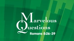 Marvelous Questions to Answer (part 1)