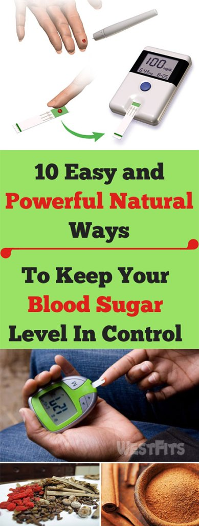 10 Easy and Powerful Natural Ways To Keep Your Blood Sugar Level In Control