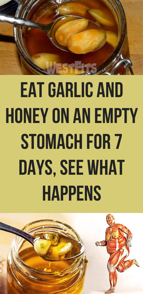 EAT GARLIC AND HONEY ON AN EMPTY STOMACH FOR 7 DAYS, SEE WHAT HAPPENS