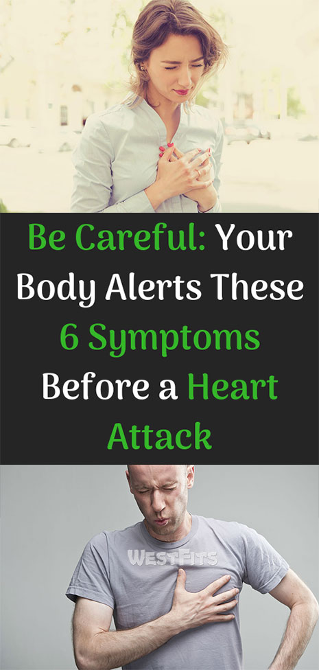 Be Careful: Your Body Alerts These 6 Symptoms Before a Heart Attack