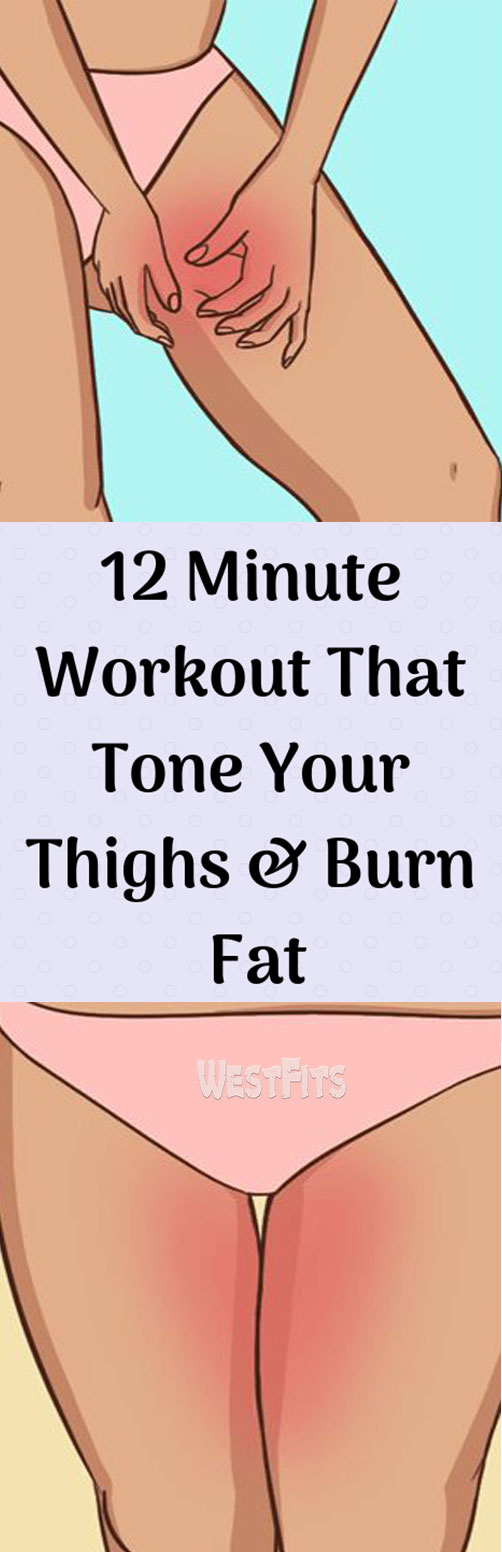 12 Minute Workout That Tone Your Thighs & Burn Fat