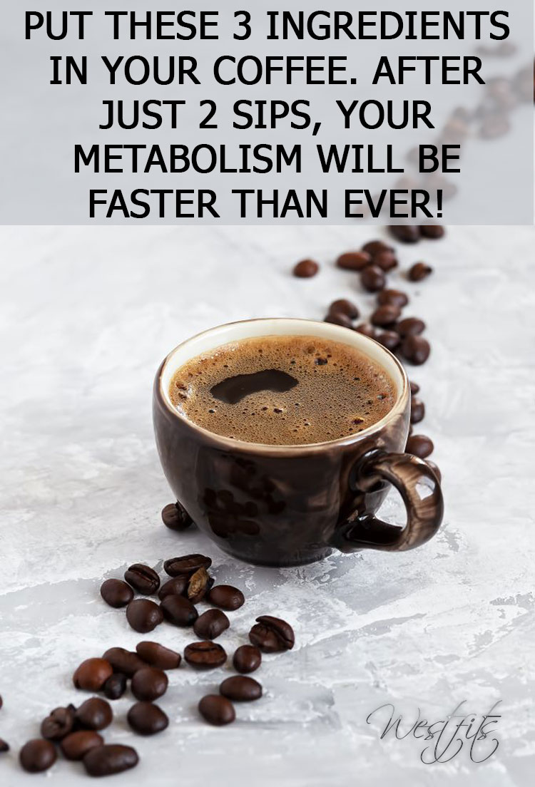Put These 3 Ingredients in Your Coffee. After Just 2 Sips, Your Metabolism Will Be Faster Than Ever!