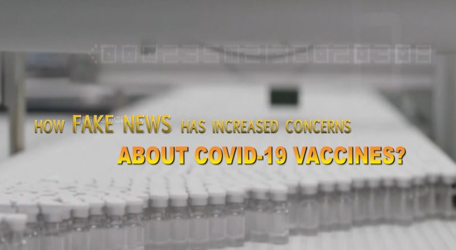 How fake news has increased concerns over Covid-19 vaccines