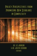 Policy Perspectives from Promising New Scholars in Complexity