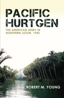 Pacific Hurtgen: The American Army in Northern Luzon, 1945