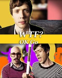 WTF? – OK Go