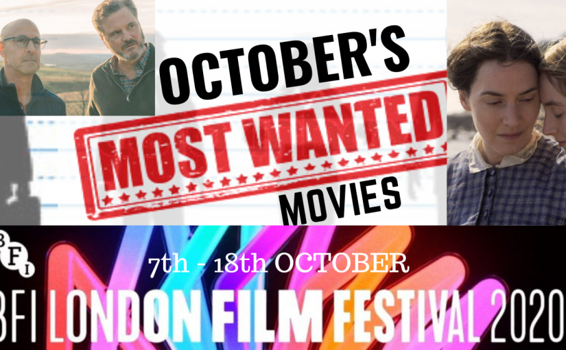 Octobers Most Wanted – BFI London Film Festival 2020 Preview