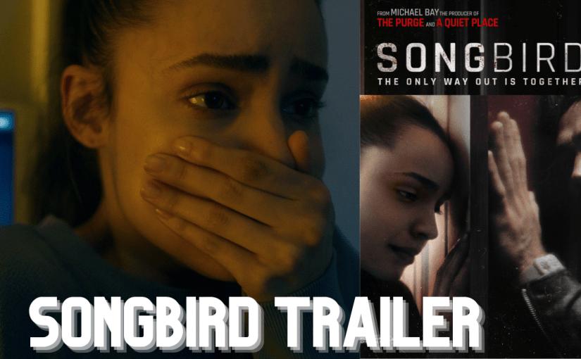 Songbird Trailer – Covid and lockdowns bring the terror