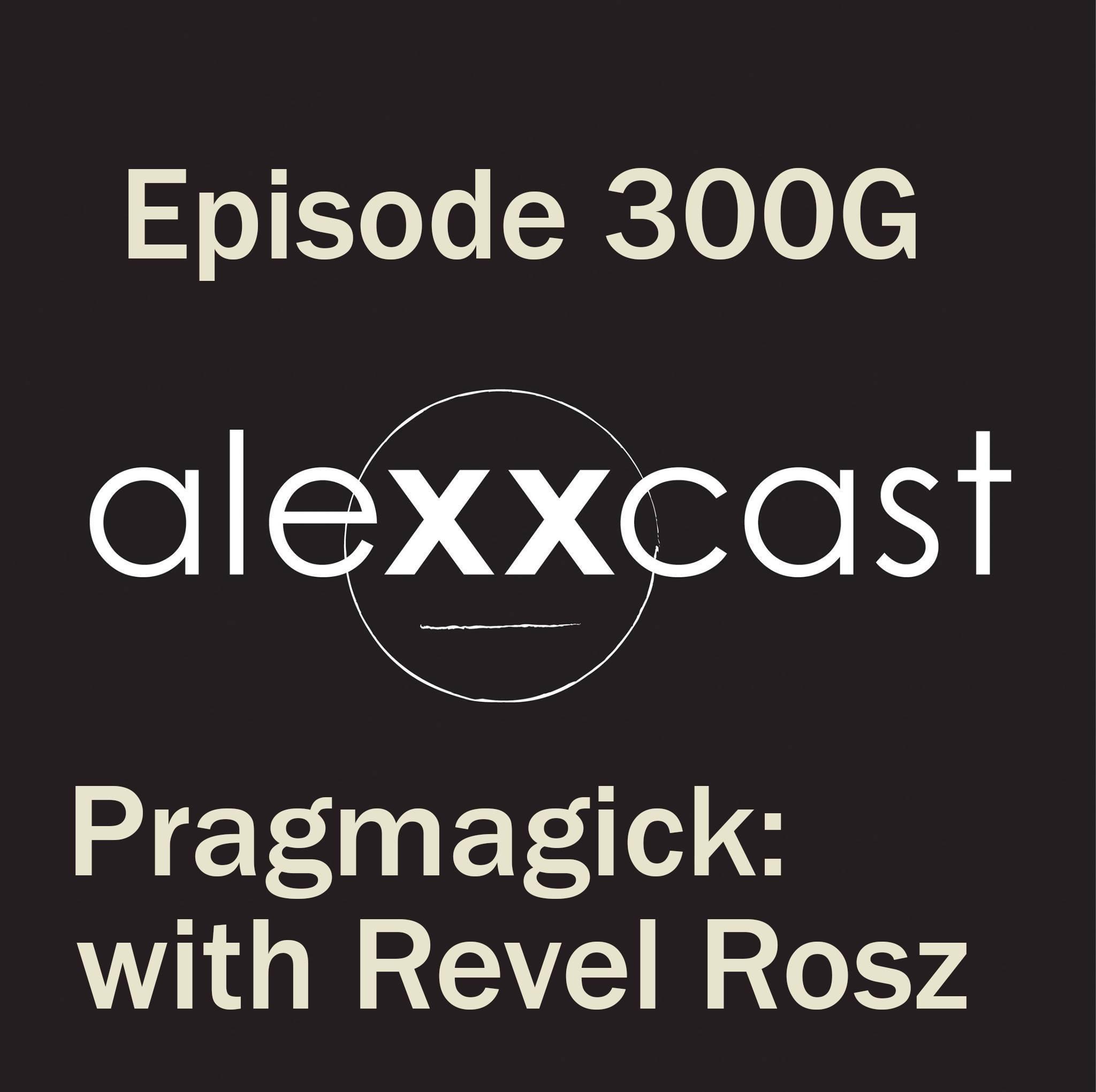 The ALEXXCAST w/ REVEL ROSZ (SHARECAST)