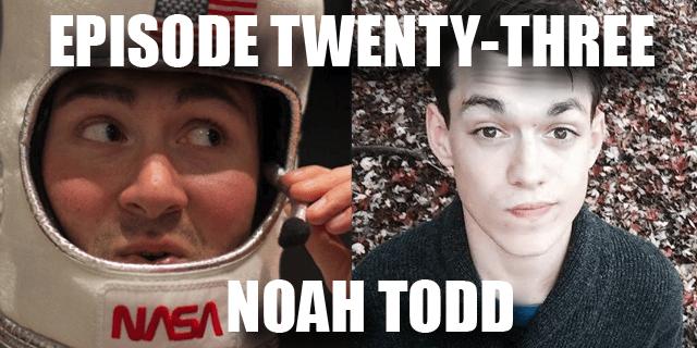 Episode 23 - Noah Todd