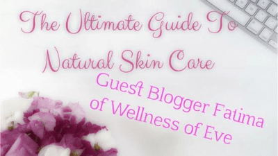 The Ultimate Guide to Natural Skin Care