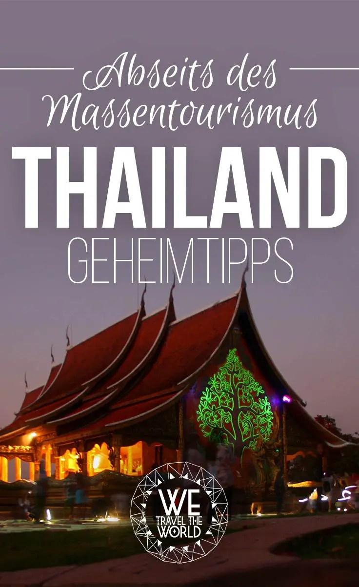 Thailand abseits des Massentourismus – Thailand Geheimtipps und Highlights
