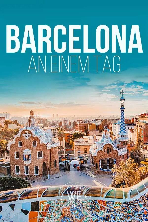 Barcelona an einem Tag – Die 7 besten Barcelona Sehenswürdigkeiten