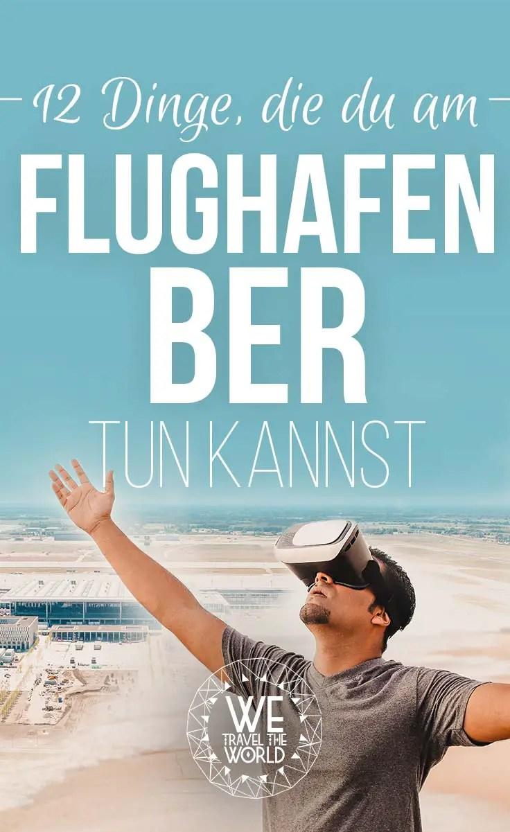 Flughafen BER Berlin Reisetipps, Aktivitäten und Highlights