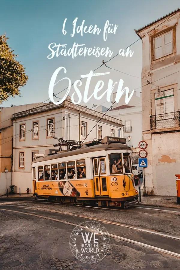 Osterurlaub Tipps: 6 schöne Städtereisen an Ostern in Europa und Deutschland #reisetipps #reiseinspiration #citytrip