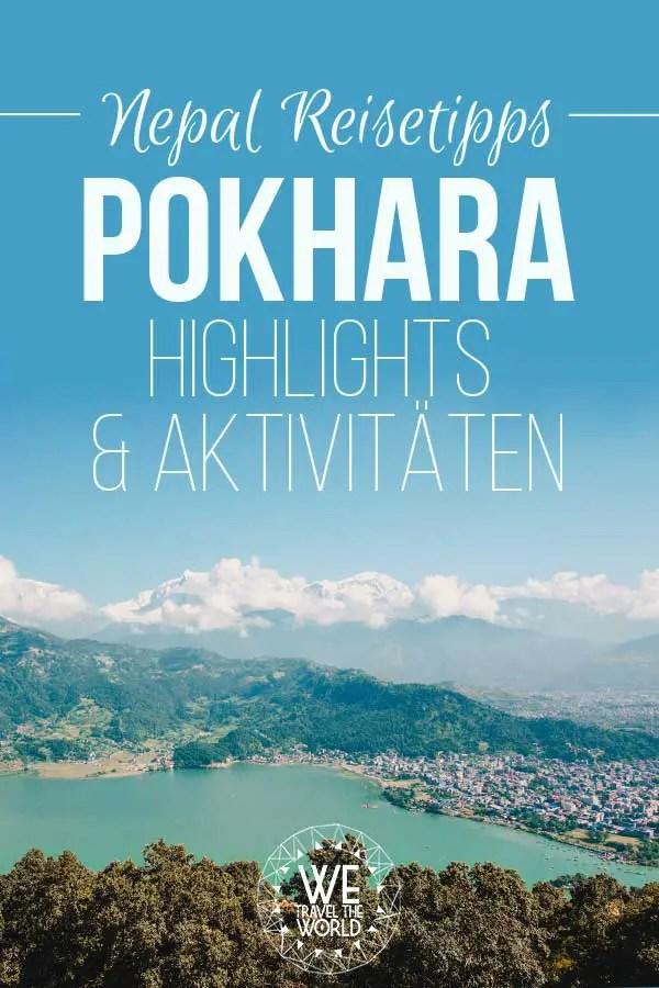 Nepal Reise: Alle Pokhara Sehenswürdigkeiten, Reisetipps und Aktivitäten. Mit Pokhara Hotels und Unterkünften