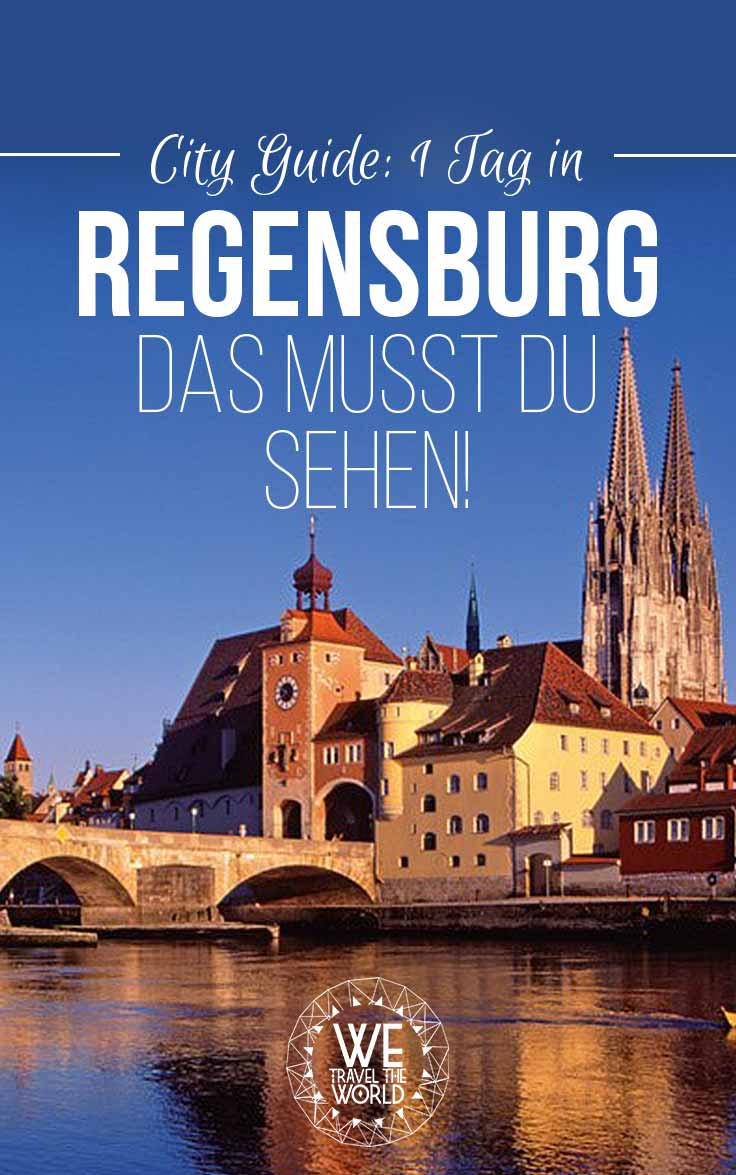Regensburg Tipps: Alles was du auf deiner Städtereise in Regensburg sehen musst