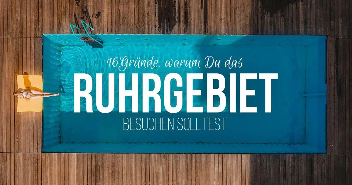 16 großartige Gründe, warum Du das Ruhrgebiet besuchen solltest [Werbung]