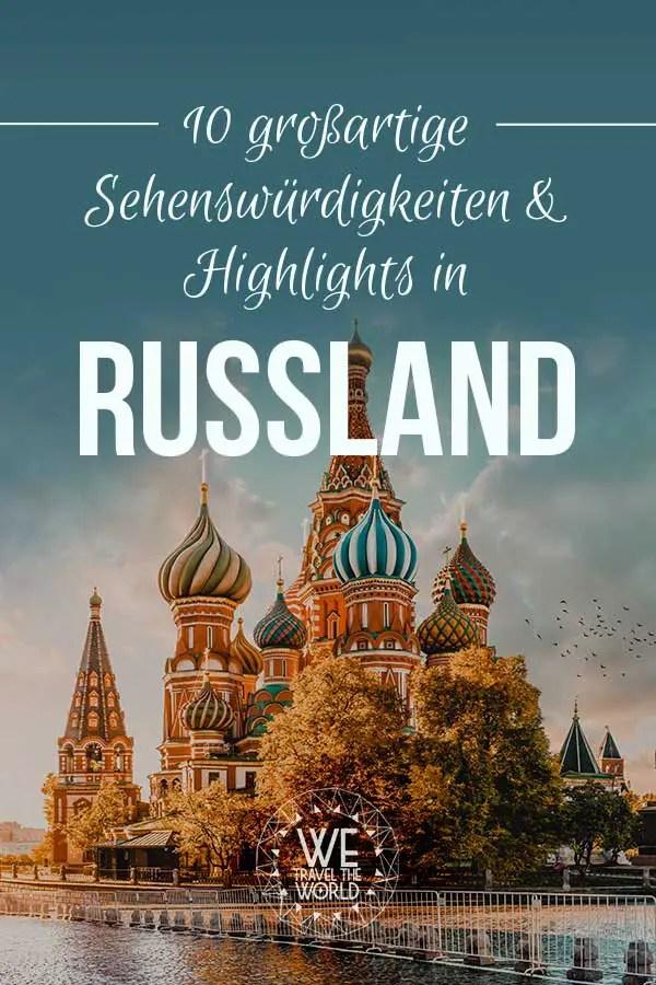 Russland Sehenswürdigkeiten, Highlights und Reisetipps