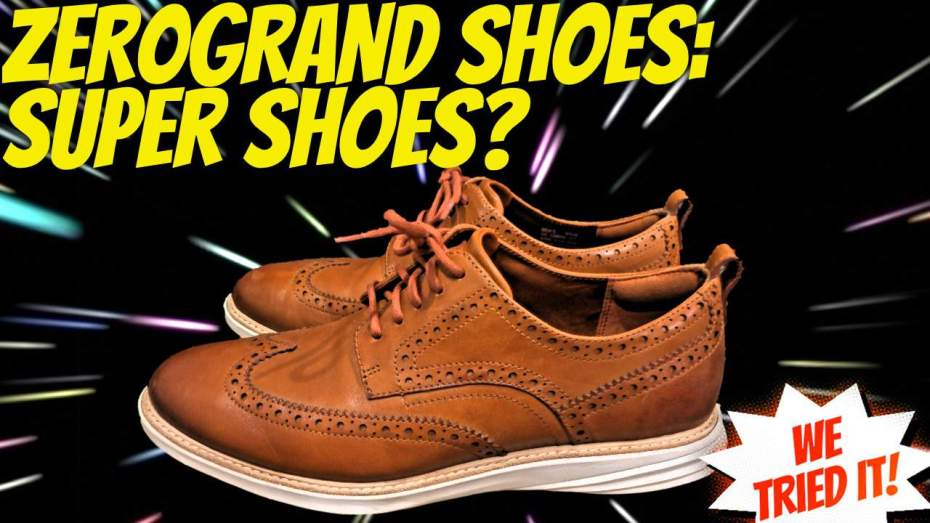ZeroGrand Review - Are the Cole Haan Shoes Worth it? zerogrand-review