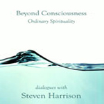 Beyond Consciousness: Ordinary Spirituality
