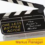 One Less Bitter Actor: The Actor's Survival Guide