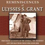 Reminiscences of Ulysses S. Grant
