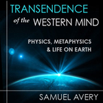 Transcendence of the Western Mind: Physics, Metaphysics and Life on Earth
