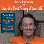 "Bob Litwin on ""Live the Best Story of Your Life"""