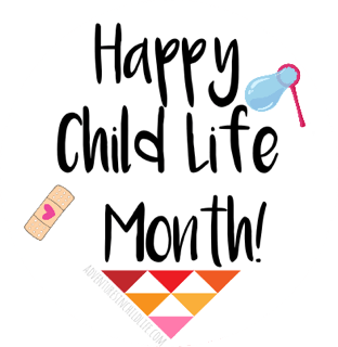 Child Life Month March 2021