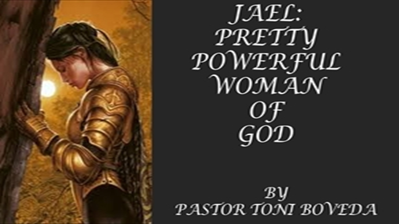 JAEL:PRETTY POWERFUL WOMAN OF GOD