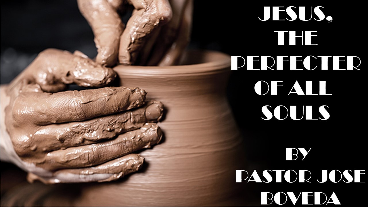 JESUS THE PERFECTER OF ALL SOULS