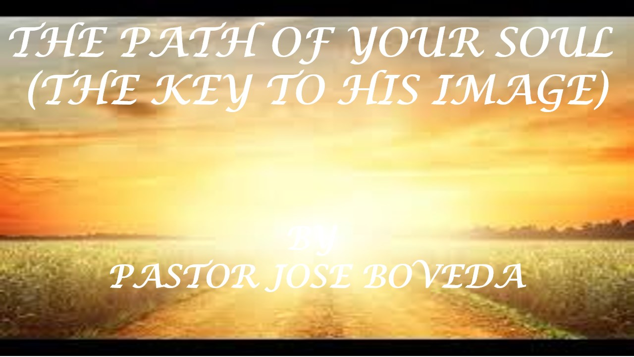 THE PATH OF YOUR SOUL (THE KEY TO HIS IMAGE)